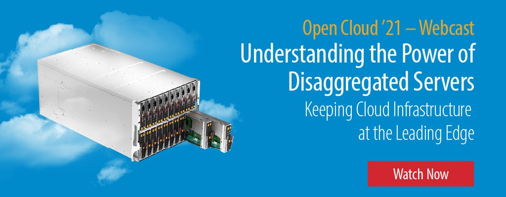 Open Cloud '21 Webcast – Understanding the Power of Disaggregated Servers